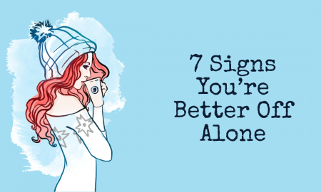 7 Signs You re Better Off Alone 450x270 - relationships