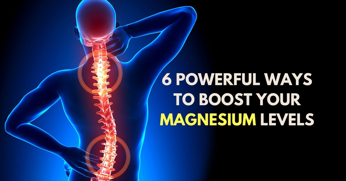 6 Powerful Ways to Boost Your Magnesium Levels - health