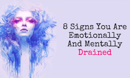 8 Signs You Are Emotionally And Mentally Drained 1 450x270 - self-improvement
