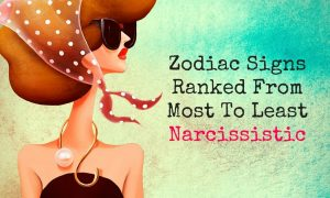 Zodiac Signs Ranked From Most To Least Narcissistic 300x180 - zodiac