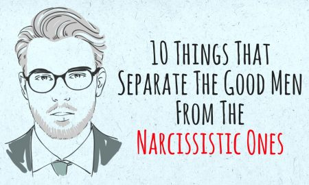 10 Things That Separate The Good Men From The Narcissistic Ones 450x270 - relationships