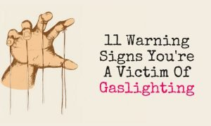 11 Warning Signs Youre A Victim Of Gaslighting 300x180 - self-improvement