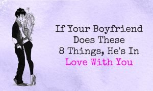If Your Boyfriend Does These 8 Things Hes In Love With You 300x180 - relationships