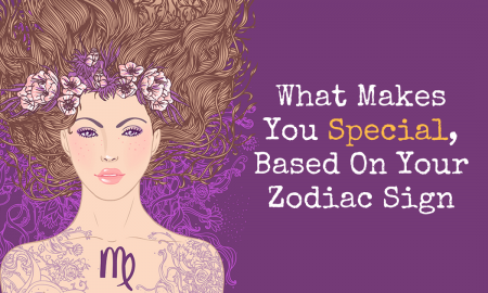 What Makes You Special Based On Your Zodiac Sign 450x270 - zodiac