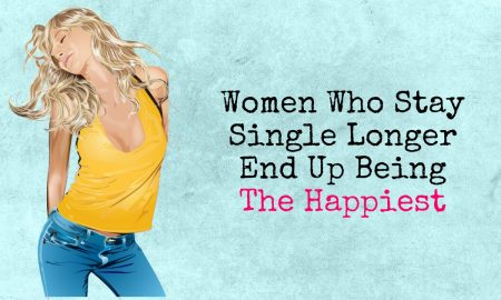 Women Who Stay Single Longer End Up Being The Happiest 1 450x270 - relationships