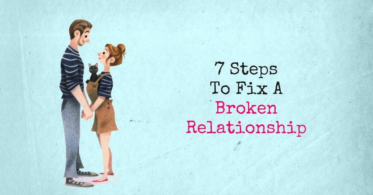 how ro fix a broken relationship