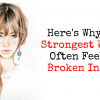 Heres Why The Strongest Women Often Feel So Broken Inside 1 100x100 - self-improvement