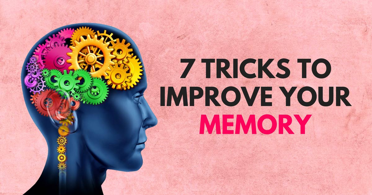 7 Tricks to Improve Your Memory - self-improvement