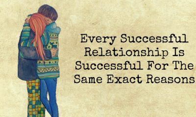 Every Successful Relationship Is Successful For The Same Exact Reasons 400x240 - relationships